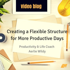 aerlie wildy, life coach, how to be productive