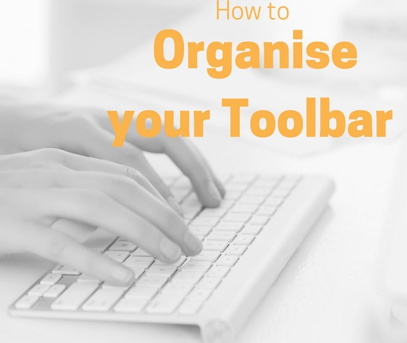 How to Organise your Toolbar