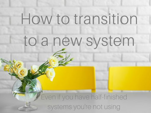 How to transition to a new system