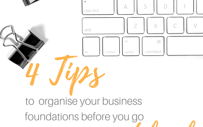 4 Tips to organise your business foundations before you go next level