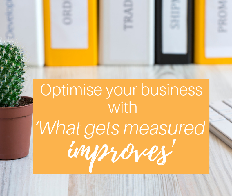 Optimise your business with 'What gets measured improves""